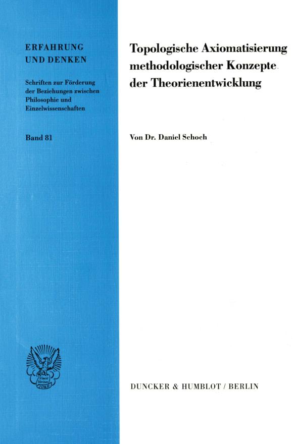 Cover Topologische Axiomatisierung methodologischer Konzepte der Theorienentwicklung