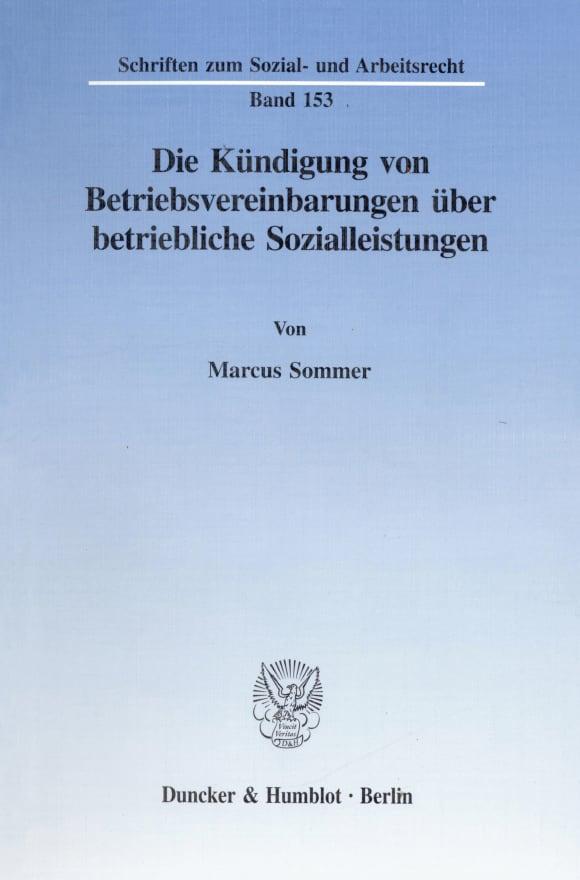 Cover Die Kündigung von Betriebsvereinbarungen über betriebliche Sozialleistungen