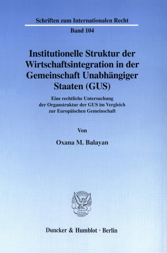 Cover Institutionelle Struktur der Wirtschaftsintegration in der Gemeinschaft Unabhängiger Staaten (GUS)