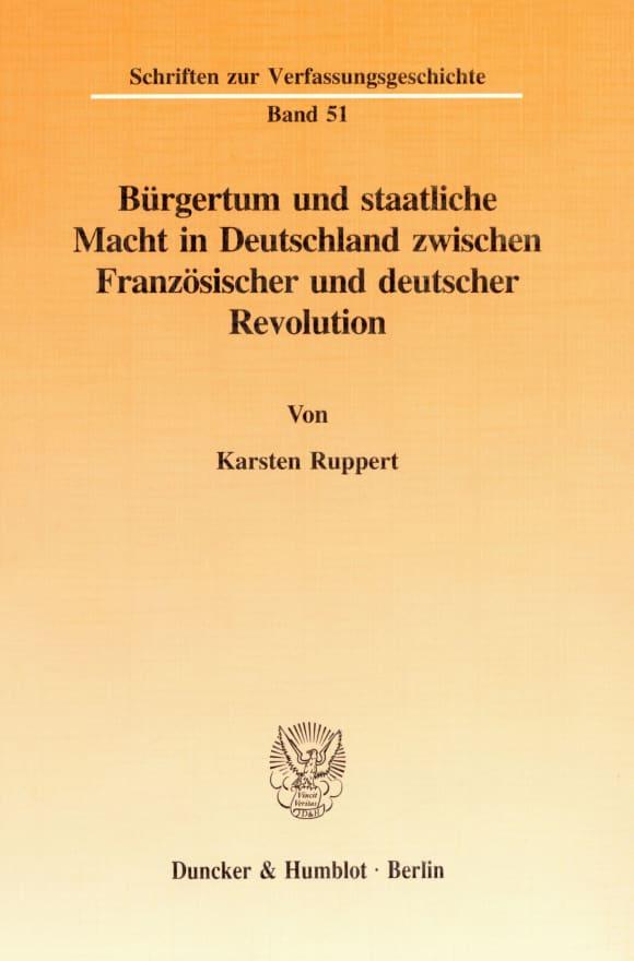 Cover Bürgertum und staatliche Macht in Deutschland zwischen Französischer und deutscher Revolution