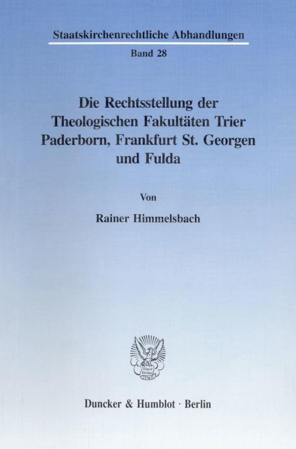 Cover Die Rechtsstellung der Theologischen Fakultäten Trier, Paderborn, Frankfurt St. Georgen und Fulda