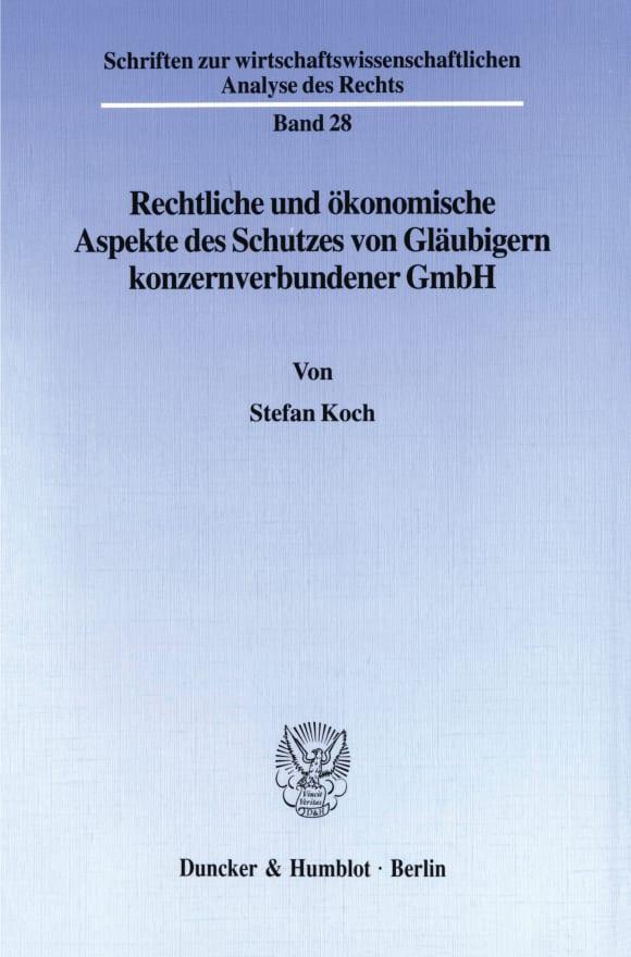 Cover Rechtliche und ökonomische Aspekte des Schutzes von Gläubigern konzernverbundener GmbH