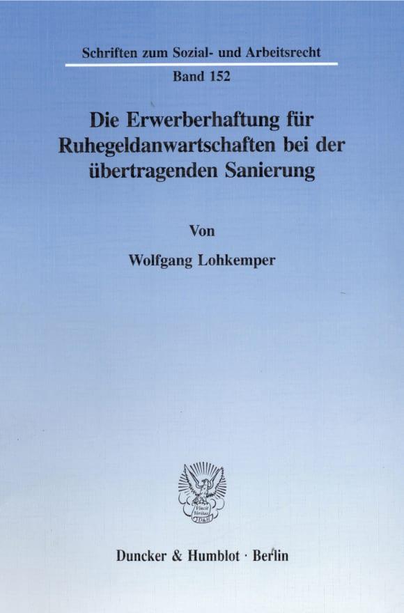 Cover Die Erwerberhaftung für Ruhegeldanwartschaften bei der übertragenden Sanierung