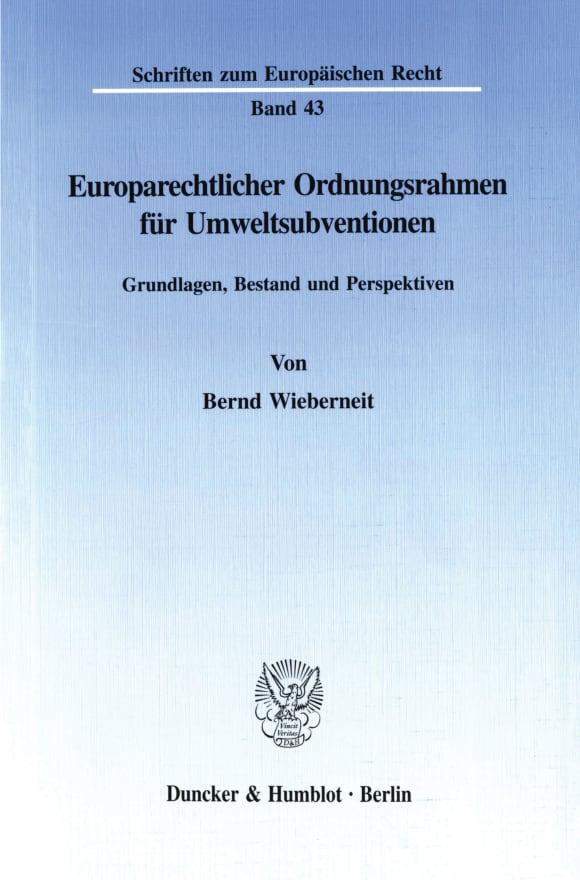 Cover Europarechtlicher Ordnungsrahmen für Umweltsubventionen