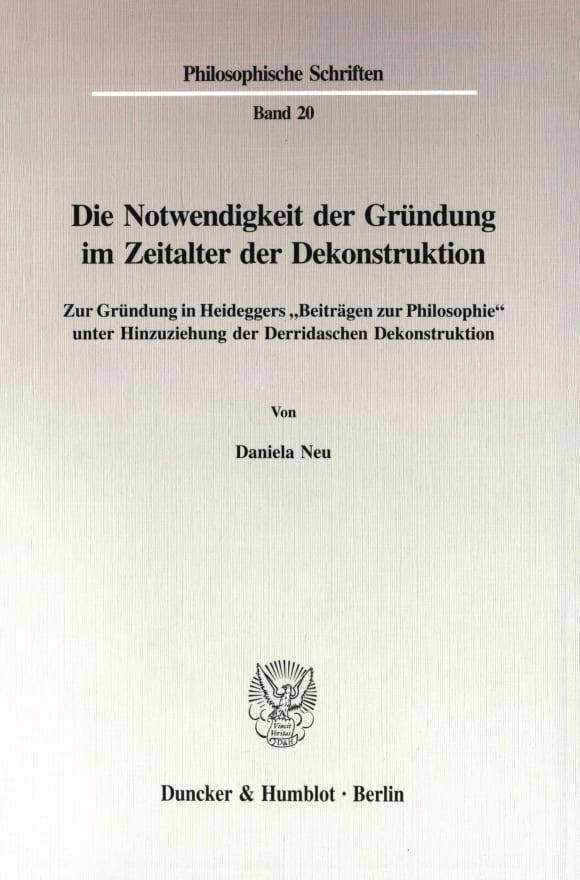 Cover Die Notwendigkeit der Gründung im Zeitalter der Dekonstruktion