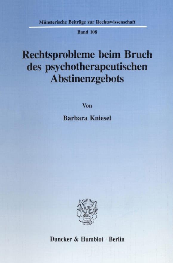 Cover Rechtsprobleme beim Bruch des psychotherapeutischen Abstinenzgebots