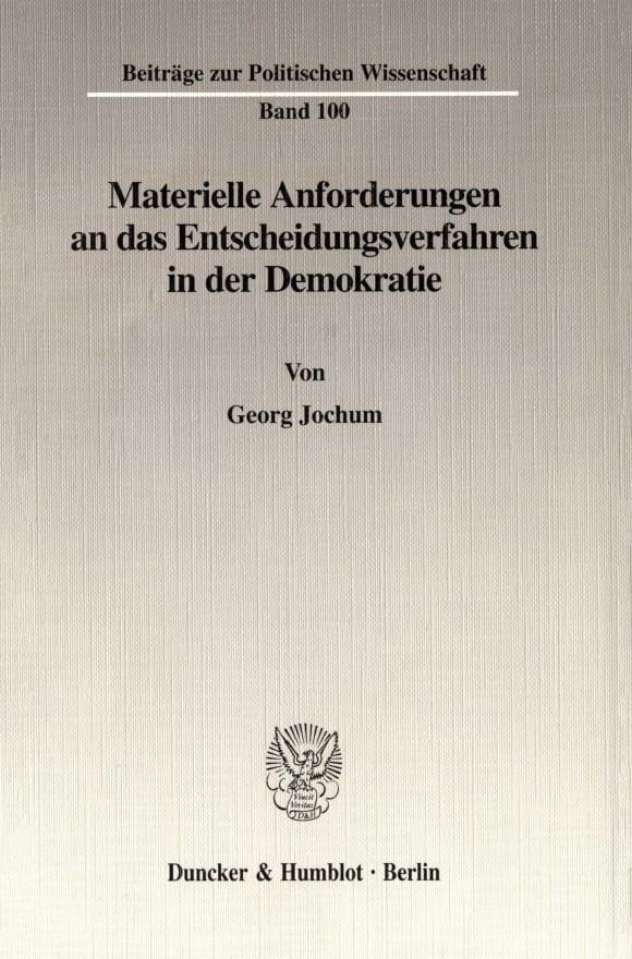 Cover Materielle Anforderungen an das Entscheidungsverfahren in der Demokratie
