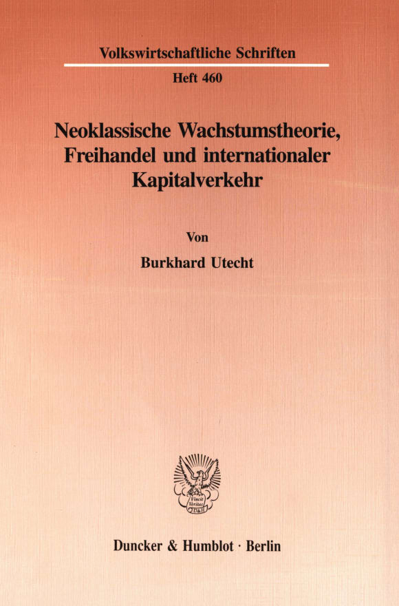 Cover Neoklassische Wachstumstheorie, Freihandel und internationaler Kapitalverkehr