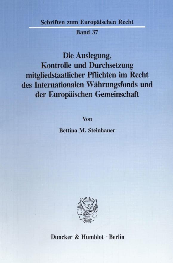 Cover Die Auslegung, Kontrolle und Durchsetzung mitgliedstaatlicher Pflichten im Recht des Internationalen Währungsfonds und der Europäischen Gemeinschaft