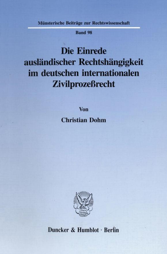 Cover Die Einrede ausländischer Rechtshängigkeit im deutschen internationalen Zivilprozeßrecht