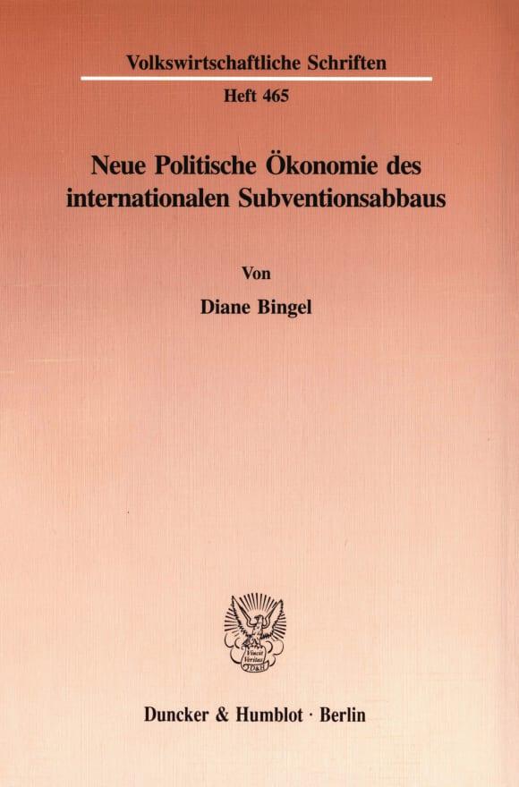 Cover Neue Politische Ökonomie des internationalen Subventionsabbaus