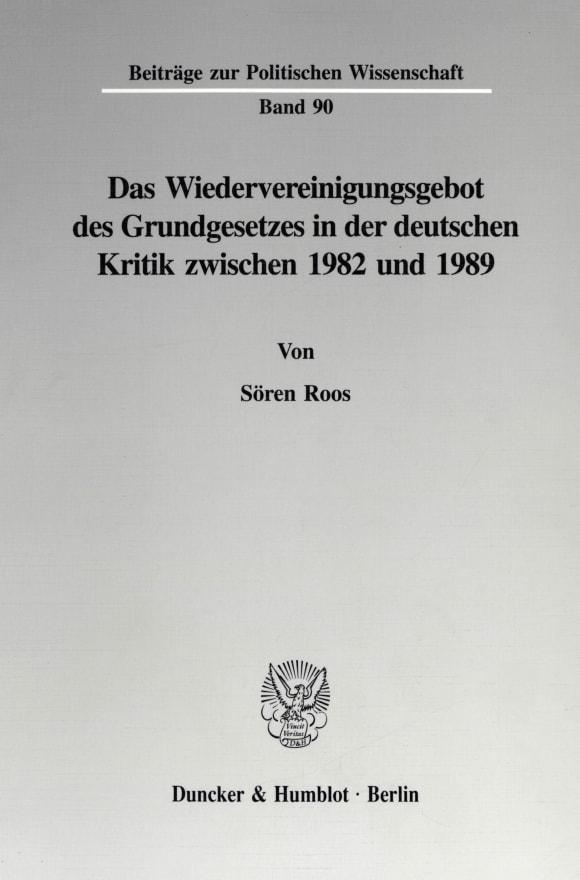 Cover Das Wiedervereinigungsgebot des Grundgesetzes in der deutschen Kritik zwischen 1982 und 1989