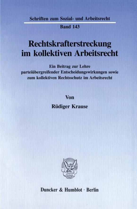 Cover Rechtskrafterstreckung im kollektiven Arbeitsrecht