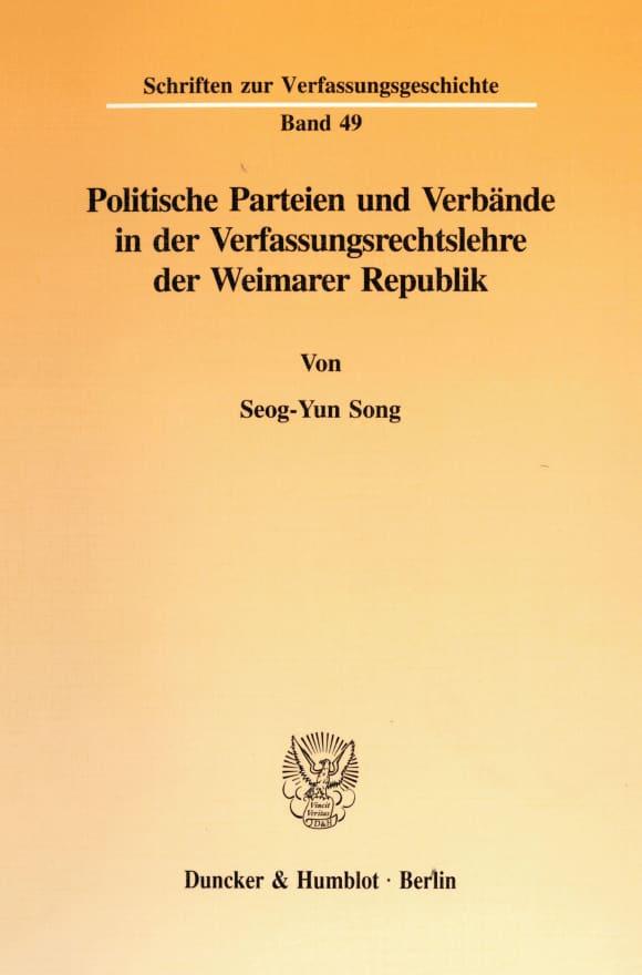 Cover Politische Parteien und Verbände in der Verfassungsrechtslehre der Weimarer Republik