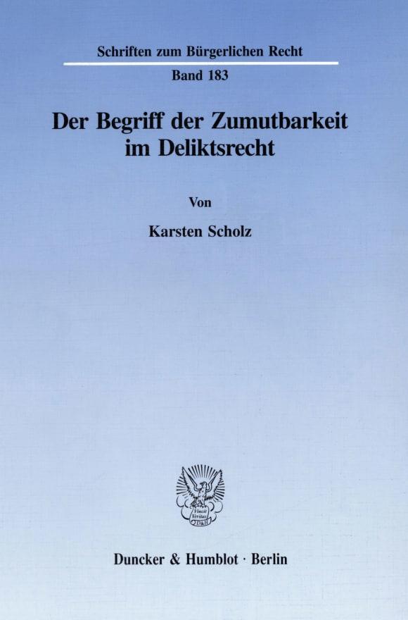 Cover Der Begriff der Zumutbarkeit im Deliktsrecht