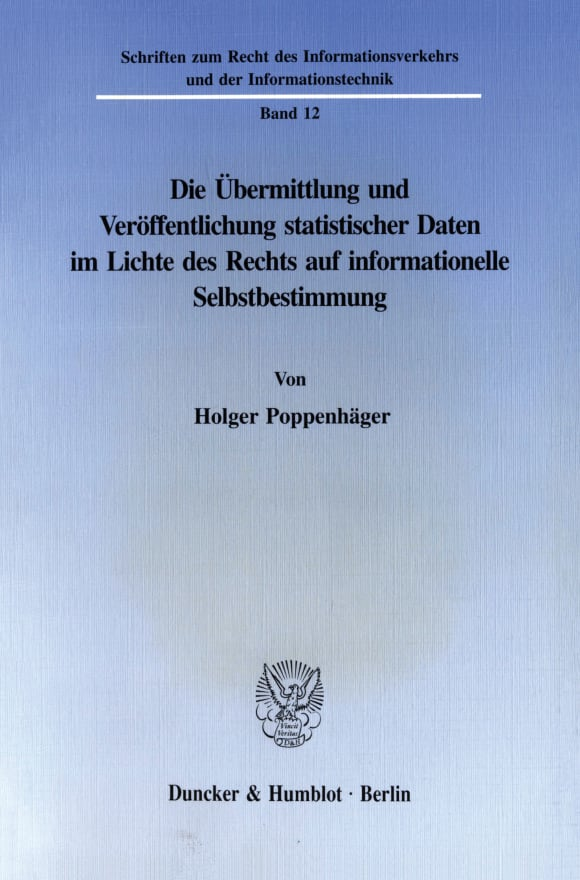Cover Die Übermittlung und Veröffentlichung statistischer Daten im Lichte des Rechts auf informationelle Selbstbestimmung