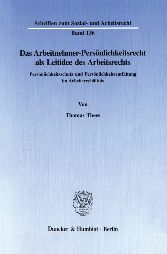 Cover Das Arbeitnehmer-Persönlichkeitsrecht als Leitidee des Arbeitsrechts