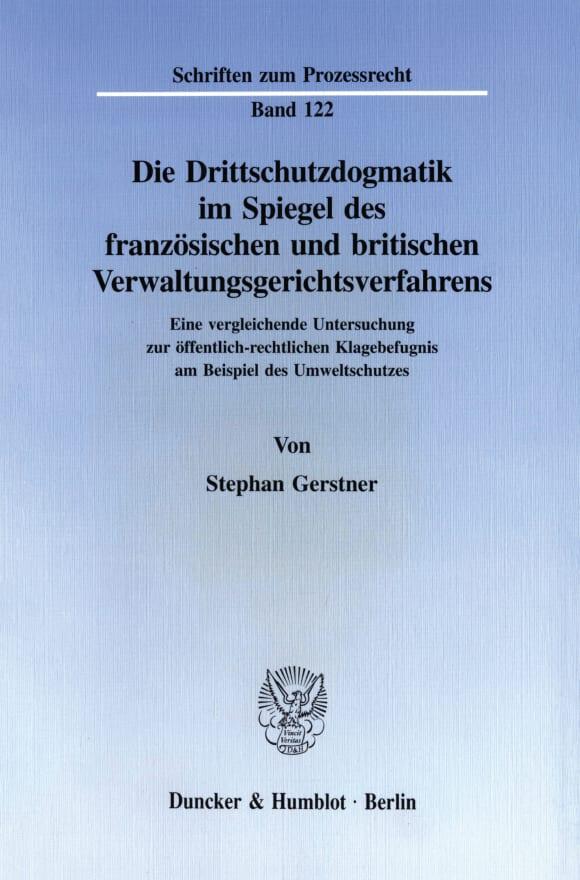 Cover Die Drittschutzdogmatik im Spiegel des französischen und britischen Verwaltungsgerichtsverfahrens