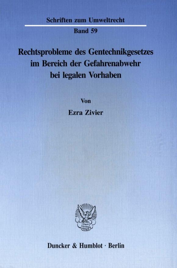 Cover Rechtsprobleme des Gentechnikgesetzes im Bereich der Gefahrenabwehr bei legalen Vorhaben