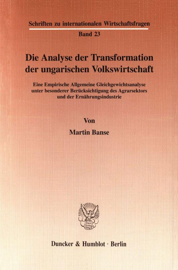 Cover Die Analyse der Transformation der ungarischen Volkswirtschaft
