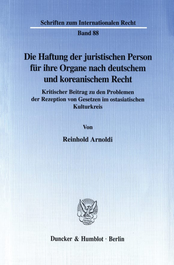 Cover Die Haftung der juristischen Person für ihre Organe nach deutschem und koreanischem Recht