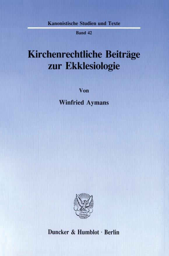 Cover Kirchenrechtliche Beiträge zur Ekklesiologie