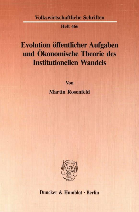 Cover Evolution öffentlicher Aufgaben und Ökonomische Theorie des Institutionellen Wandels