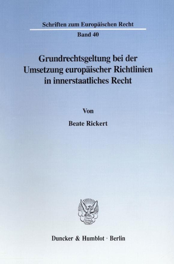 Cover Grundrechtsgeltung bei der Umsetzung europäischer Richtlinien in innerstaatliches Recht
