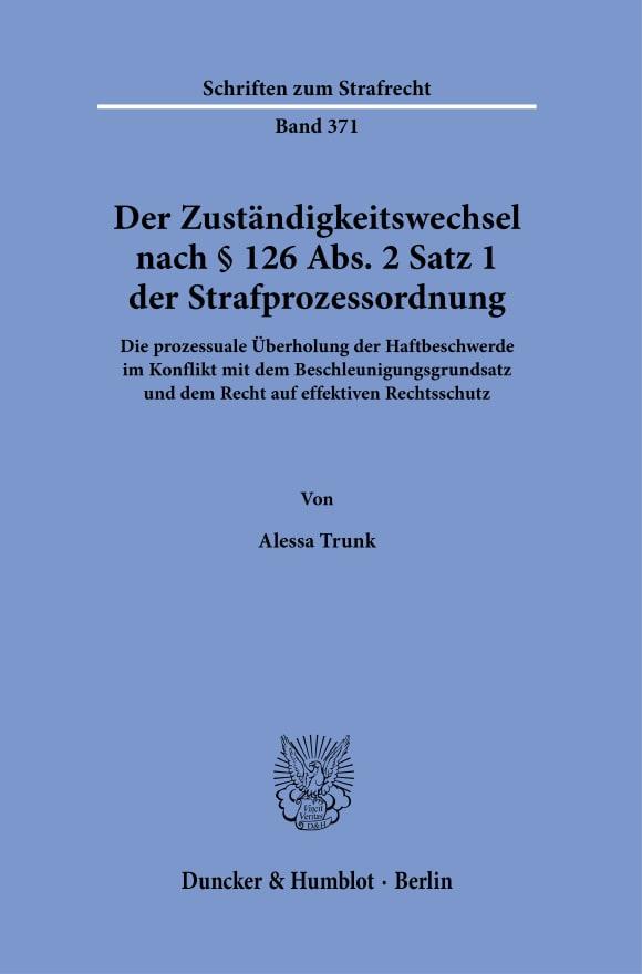 Cover Der Zuständigkeitswechsel nach § 126 Abs. 2 Satz 1 Strafprozessordnung