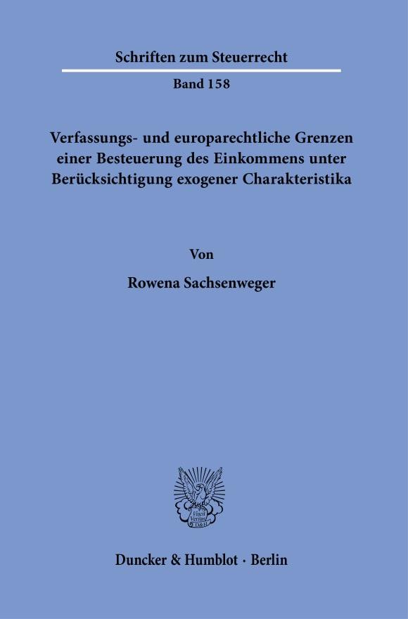 Cover Verfassungs- und europarechtliche Grenzen einer Besteuerung des Einkommens unter Berücksichtigung exogener Charakteristika