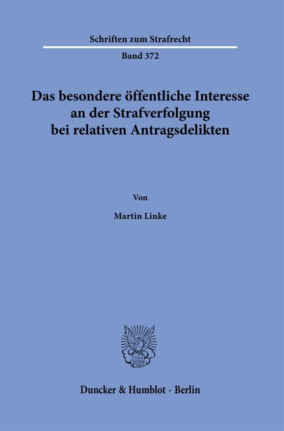 Cover Das besondere öffentliche Interesse an der Strafverfolgung bei relativen Antragsdelikten