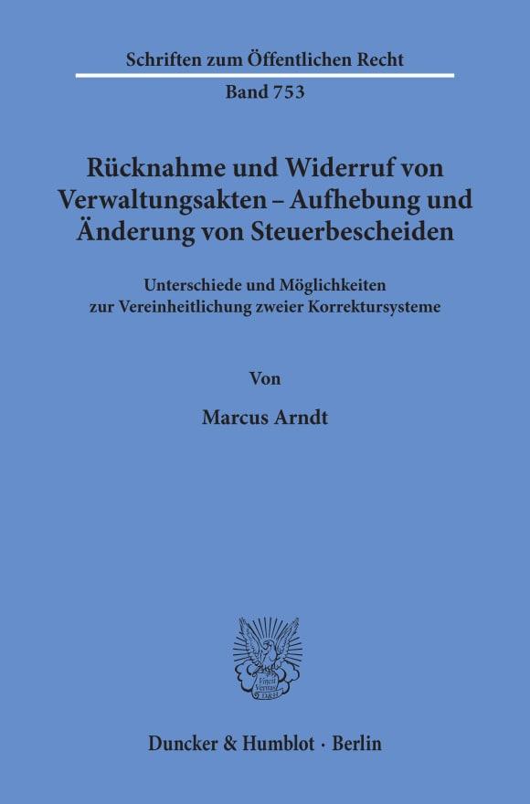 Cover Rücknahme und Widerruf von Verwaltungsakten - Aufhebung und Änderung von Steuerbescheiden