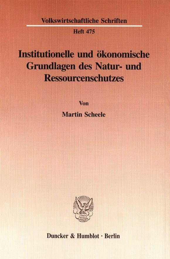 Cover Institutionelle und ökonomische Grundlagen des Natur- und Ressourcenschutzes