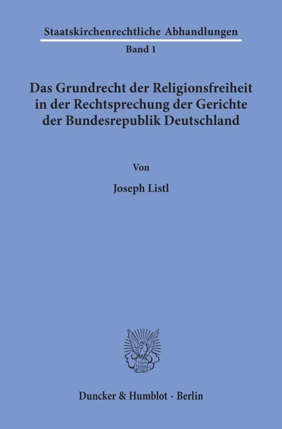 Cover Das Grundrecht der Religionsfreiheit in der Rechtsprechung der Gerichte der Bundesrepublik Deutschland