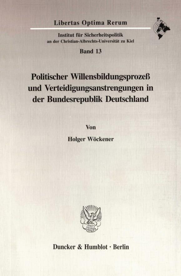 Cover Politischer Willensbildungsprozeß und Verteidigungsanstrengungen in der Bundesrepublik Deutschland