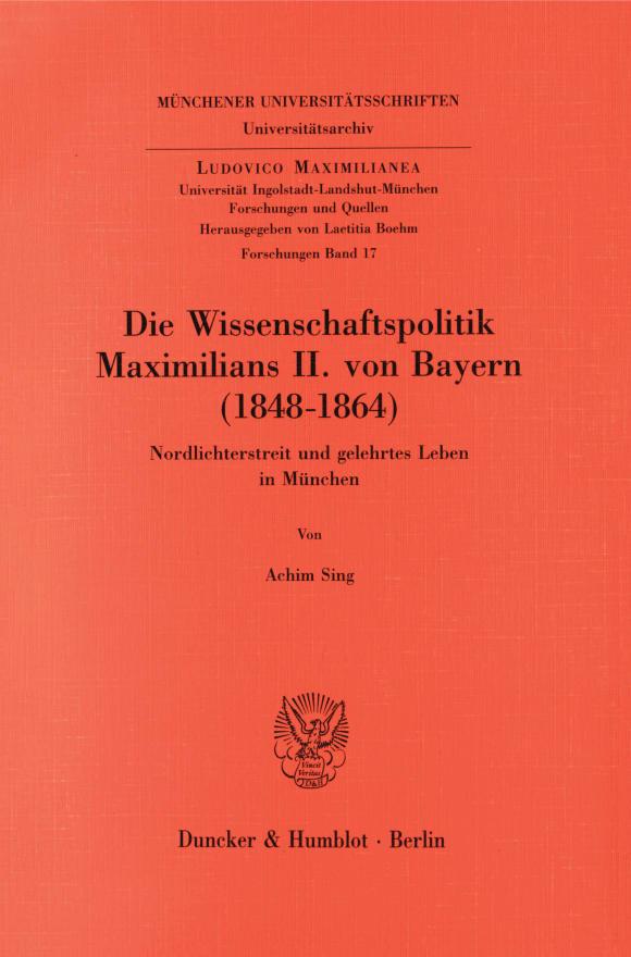 Cover Die Wissenschaftspolitik Maximilians II. von Bayern (1848 - 1864)