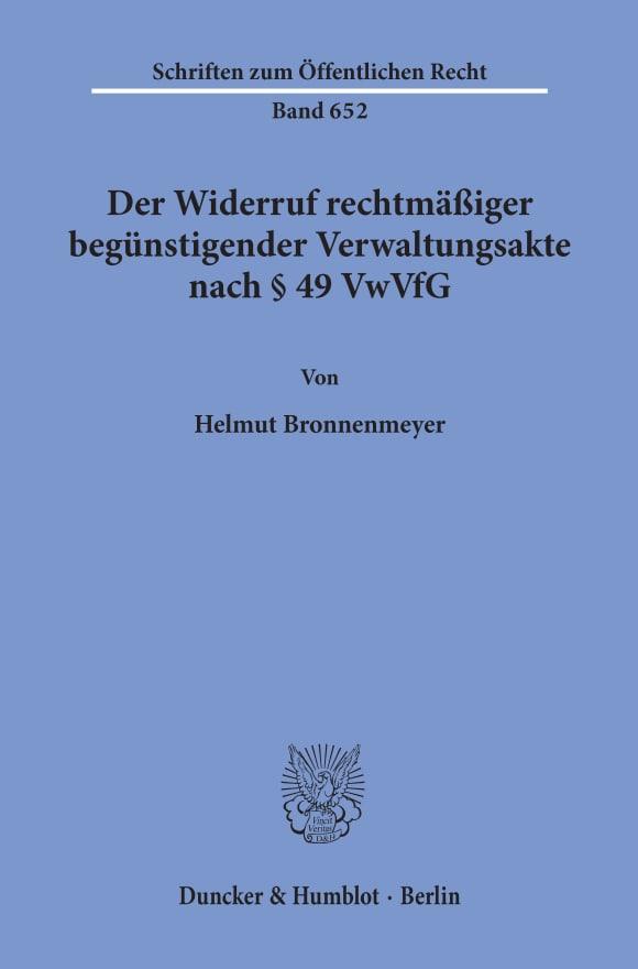 Cover Der Widerruf rechtmäßiger begünstigender Verwaltungsakte nach § 49 VwVfG