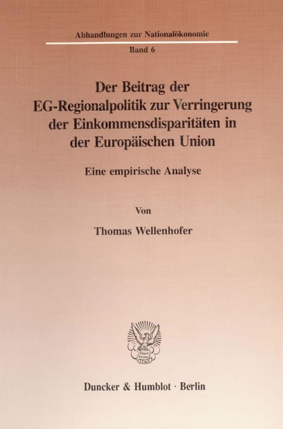 Cover Der Beitrag der EG-Regionalpolitik zur Verringerung der Einkommensdisparitäten in der Europäischen Union