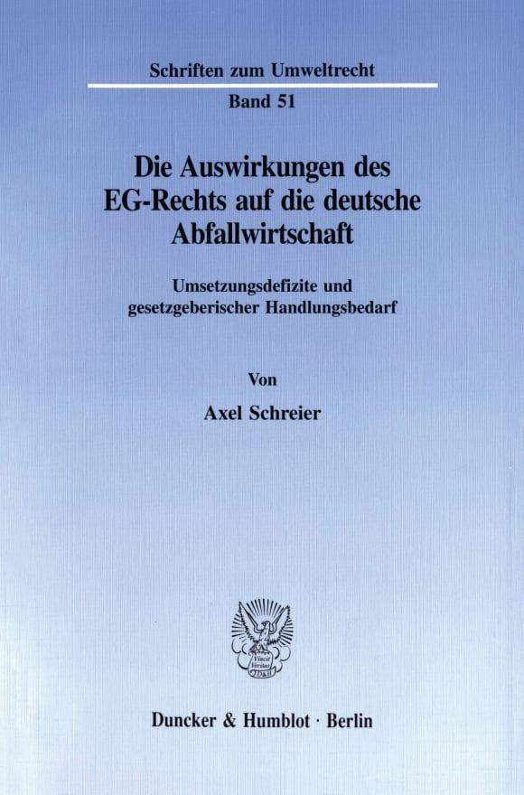 Cover Die Auswirkungen des EG-Rechts auf die deutsche Abfallwirtschaft