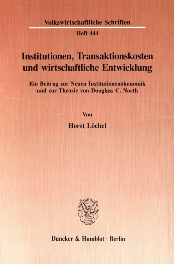 Cover Institutionen, Transaktionskosten und wirtschaftliche Entwicklung