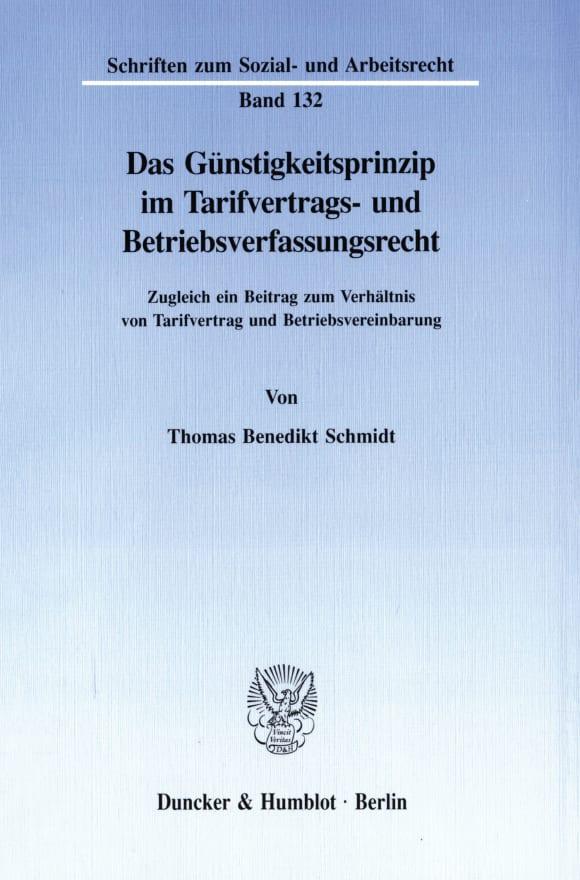 Cover Das Günstigkeitsprinzip im Tarifvertrags- und Betriebsverfassungsrecht