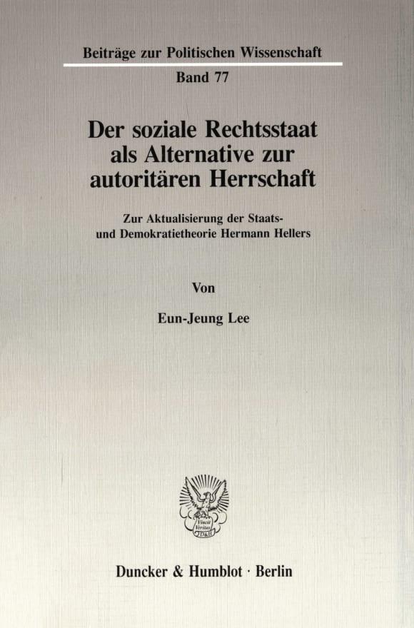 Cover Der soziale Rechtsstaat als Alternative zur autoritären Herrschaft