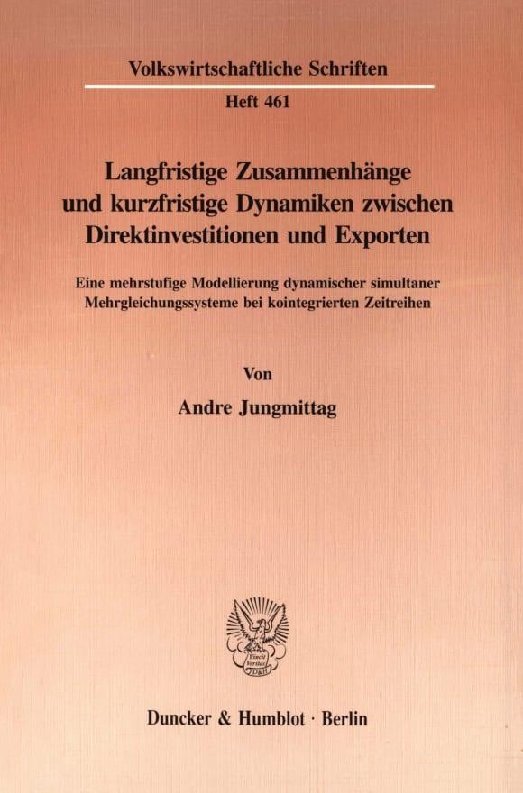 Cover Langfristige Zusammenhänge und kurzfristige Dynamiken zwischen Direktinvestitionen und Exporten