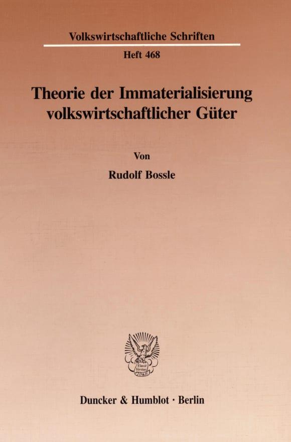 Cover Theorie der Immaterialisierung volkswirtschaftlicher Güter