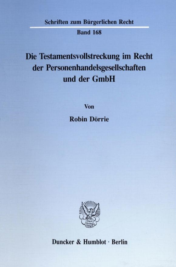 Cover Die Testamentsvollstreckung im Recht der Personenhandelsgesellschaften und der GmbH