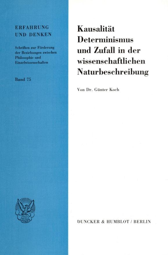 Cover Kausalität, Determinismus und Zufall in der wissenschaftlichen Naturbeschreibung