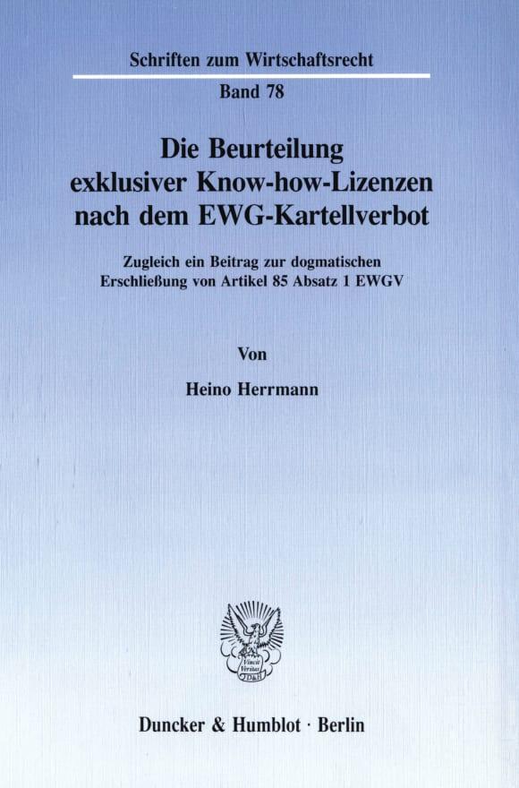 Cover Die Beurteilung exklusiver Know-how-Lizenzen nach dem EWG-Kartellverbot