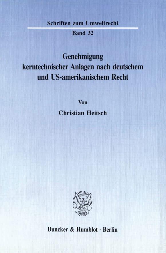 Cover Genehmigung kerntechnischer Anlagen nach deutschem und US-amerikanischem Recht