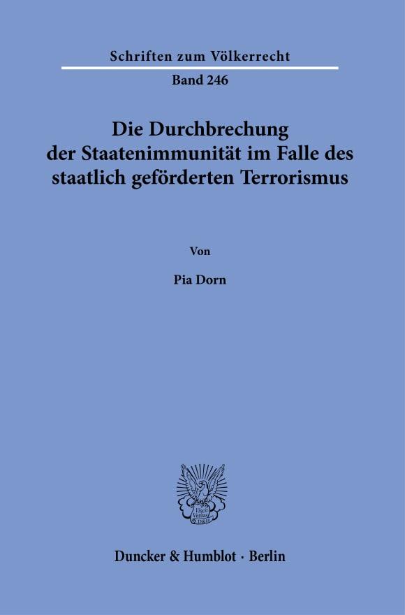 Cover Die Durchbrechung der Staatenimmunität im Falle des staatlich geförderten Terrorismus