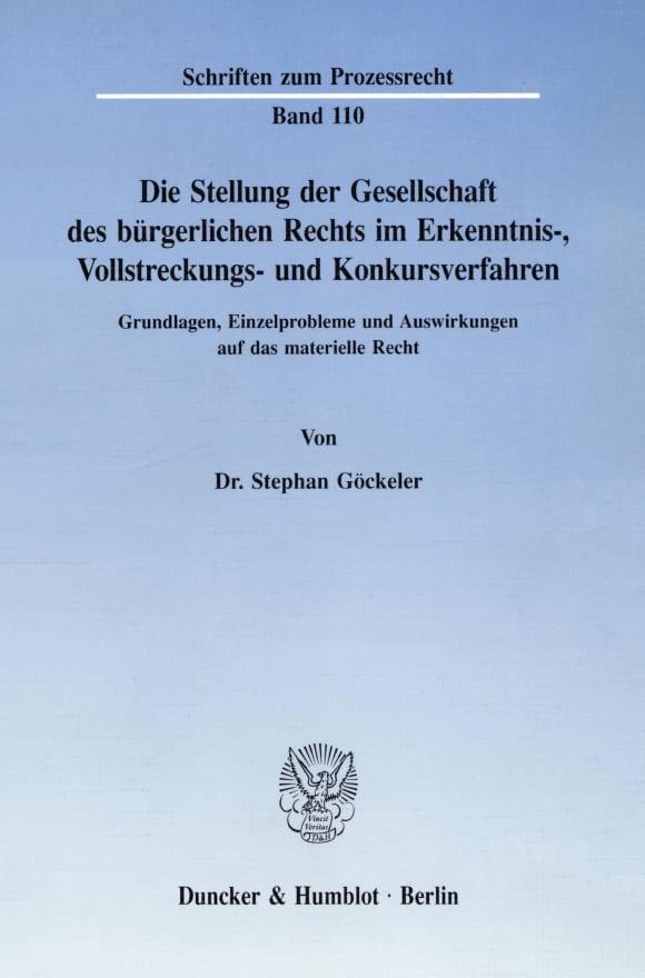 Cover Die Stellung der Gesellschaft des bürgerlichen Rechts im Erkenntnis-, Vollstreckungs- und Konkursverfahren